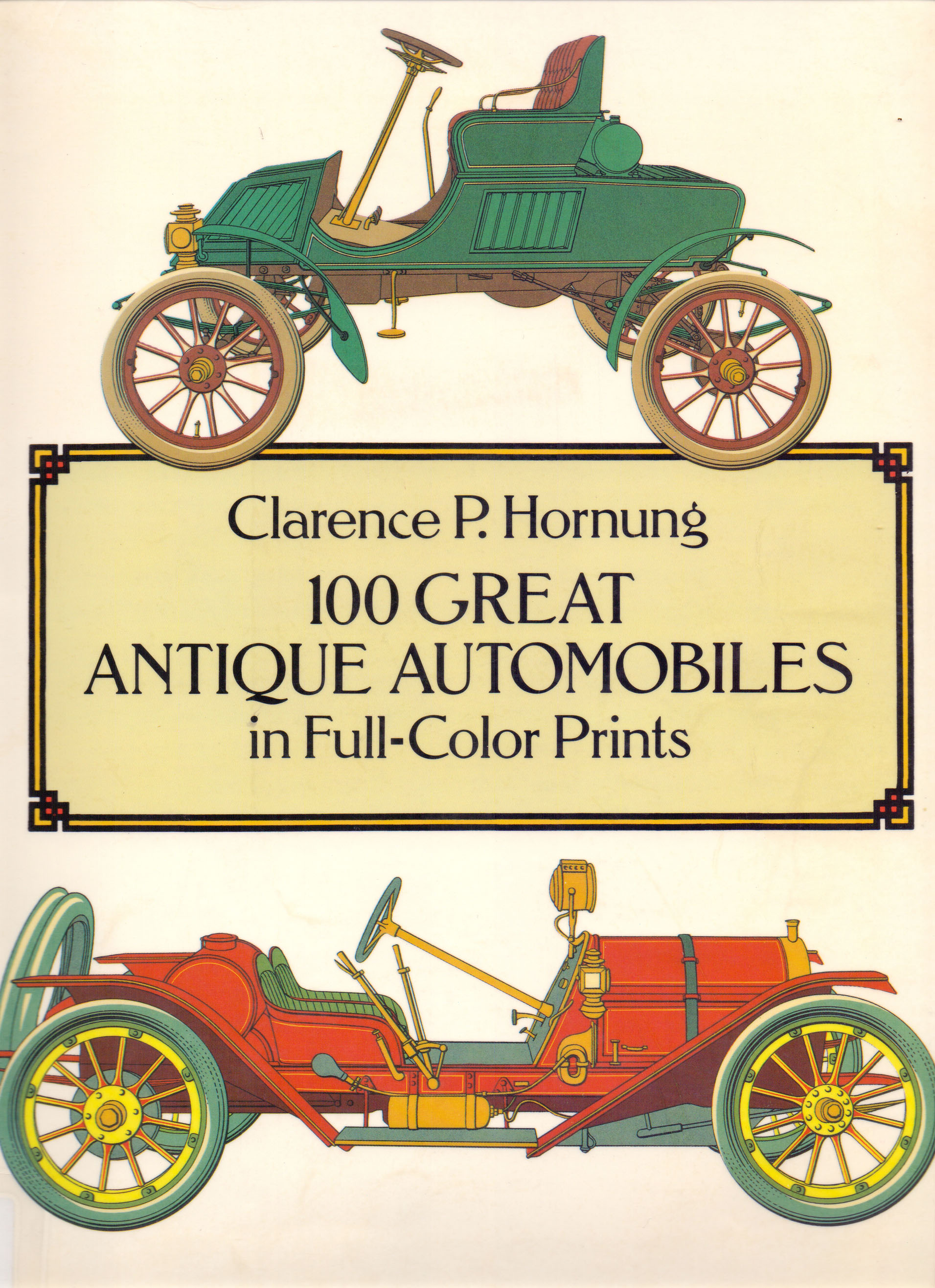 100 Great Antique Automobiles in Full-Color Prints by Clarence P. Hornung